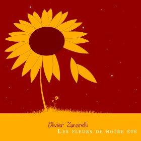 Olivier Zanarelli - Les fleurs de notre été
