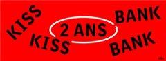 Kiss Kiss Bank Bank 2 ans