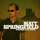 Matt Springfield - Things I've said