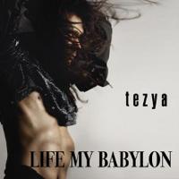 Tezia - Life my Babylon