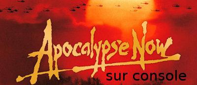 Apocalypse Now sur console
